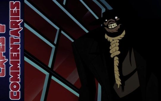 """Capes and Commentaries #49 - BTAS """"Never Fear"""""""