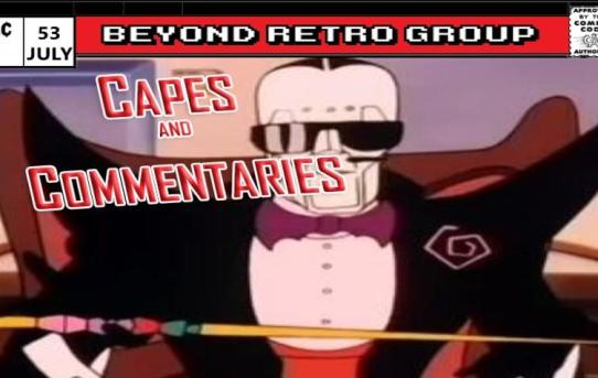 """Capes and Commentaries #53 - SilverHawks """"The Backroom"""""""