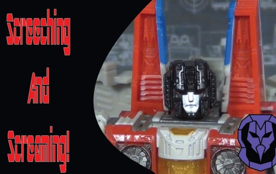 Screeching and Screaming! Transformers Siege Starscream