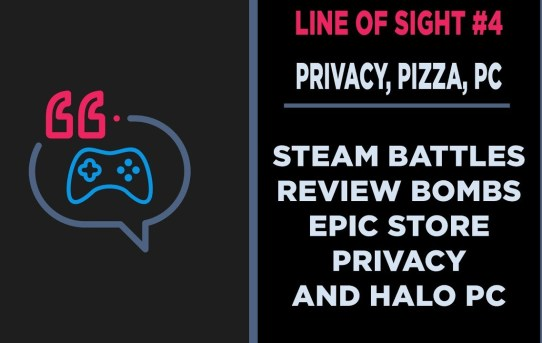 Epic Store Privacy Concerns, Steam Review Brigades, and Halo MCC on PC Line of Sight #4
