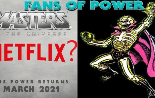 Fans of Power Episode 197 - MOTU Movie to Netflix? And more!
