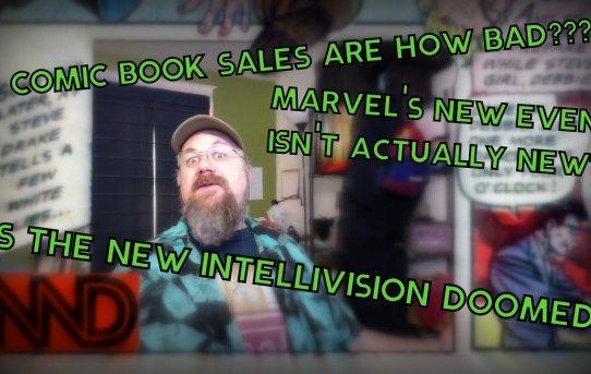 Nerd News Desk - New Comics Don't Sell! Intellivision Lives?