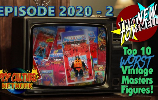 That New Toy Smell 2020 - 2: Top 10 WORST Vintage Masters of the Universe Figures!