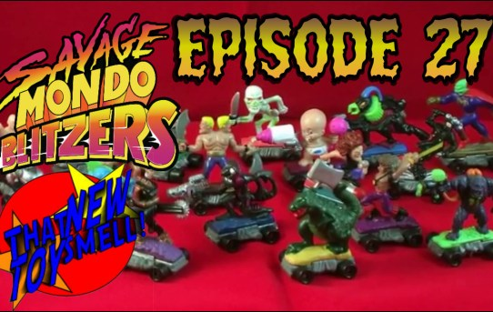 That New Toy Smell Episode 27 - Savage Mondo Blitzers