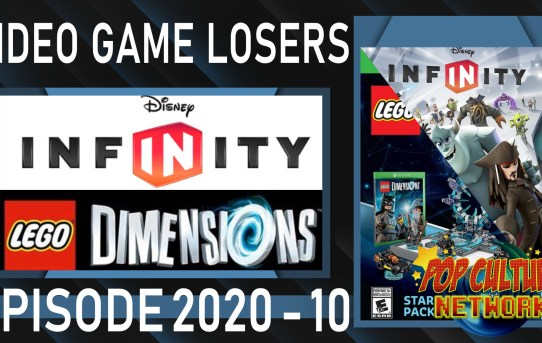 Video Game Losers Episode 2020 - 10: Disney Infinity & LEGO Dimensions!