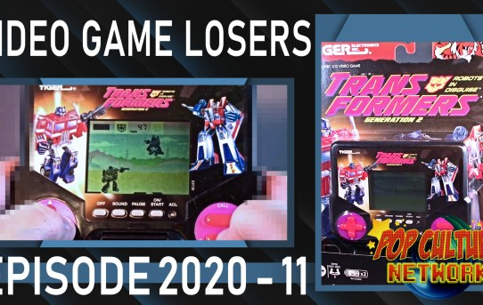 Video Game Losers Episode 2020 - 11: Tiger Transformers G2 LCD Game Review