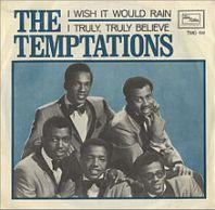"The Temptations, ""I Wish It Would Rain"""