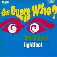 """The Guess Who, """"These Eyes"""""""
