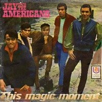 "Jay & The Americans, ""This Magic Moment"""