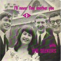 "The Seekers, ""I'll Never Find Another You"""