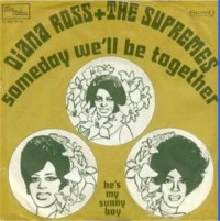 """Diana Ross & The Supremes, """"Someday We'll Be Together"""""""