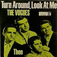 """The Vogues, """"Turn Around, Look at Me"""""""