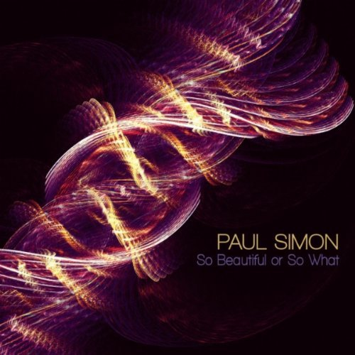"Paul Simon, ""So Beautiful or So What"""