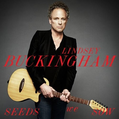 "Lindsey Buckingham, ""Seeds We Sow"""