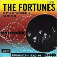 "The Fortunes, ""You've Got Your Troubles"""