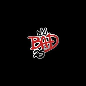 Bad 25
