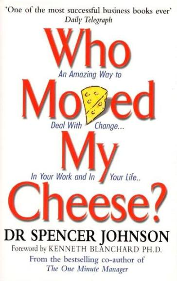 DrSpencerJohnson-WhoMovedMyCheese[1]