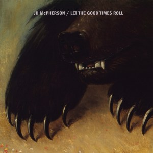 """""""Let the Good Times Roll,"""" J.D. McPherson."""
