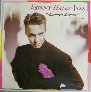 JohnnyHatesJazzShatteredDreams1987A[1]