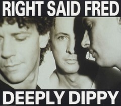 """Right Said Fred - """"Deeply Dippy"""""""