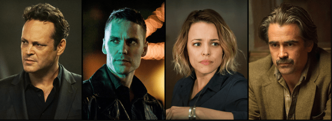 """Vince Vaughn, Taylor Kitsch   Rachel McAdams, and Colin Farrell star in """"True Detective"""" on HBO"""