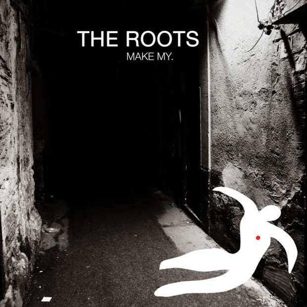 "The Roots, ""Make My"""