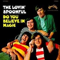"The Lovin' Spoonful, ""Do You Believe in Magic?"""