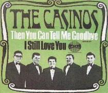 "The Casinos, ""Then You Can Tell Me Goodbye"""