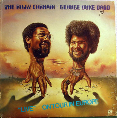 "The Billy Cobham/George Duke Band -- ""Live"" On Tour In Europe"