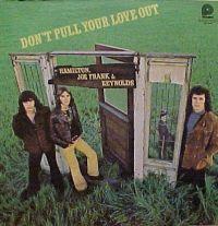 "Hamilton, Joe Frank & Reynolds, ""Don't Pull Your Love"""