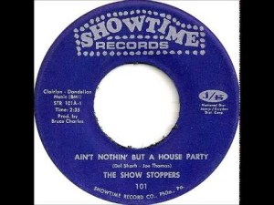 The Show Stoppers - Ain't Nothin' But a Houseparty