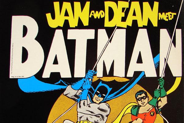 """""""Jan & Dean Meet Batman"""""""
