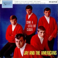 "Jay & The Americans, ""Come a Little Bit Closer"""