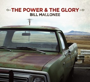 Bill Mallonee - The Power & The Glory