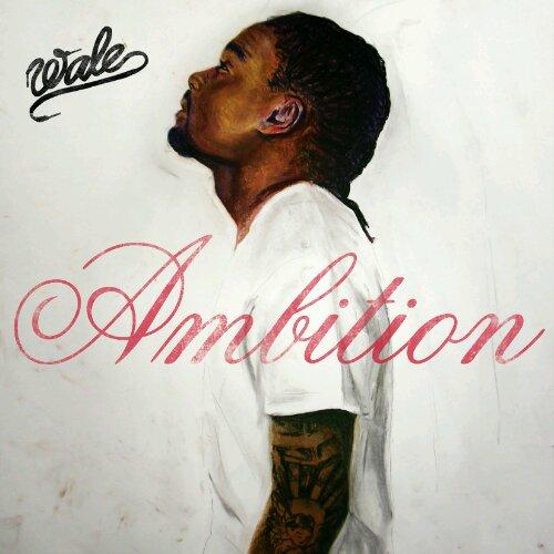 """Wale, """"Ambition"""""""