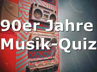 90er Jahre Musik-Quiz