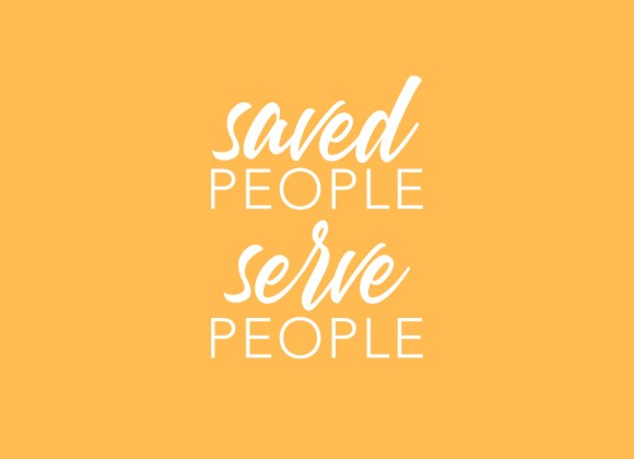 Saved People Serve People