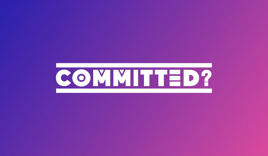 Committed?