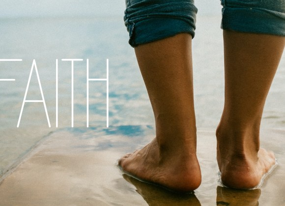 Faith – Powerful Stuff!