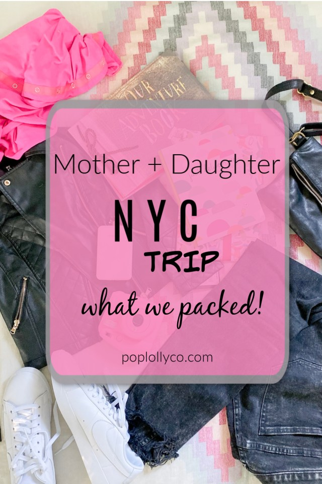 Mother Daughter NYC packing list   Poplolly co