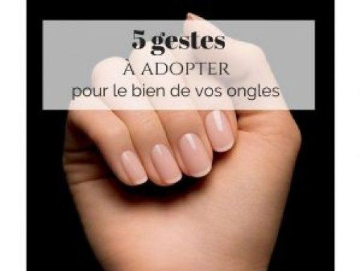 gestes à adopter pour des ongles sains beaux et forts