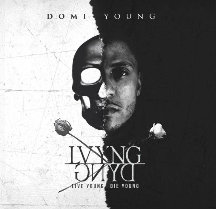 Domi Young- Live Young Die Young [Music Video]