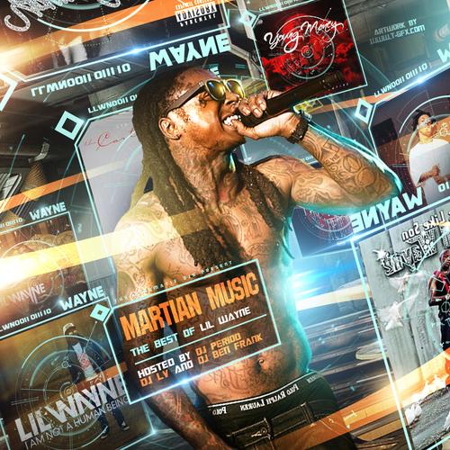 #Mixtape DJ Period – Martian Music: Best of Lil Wayne