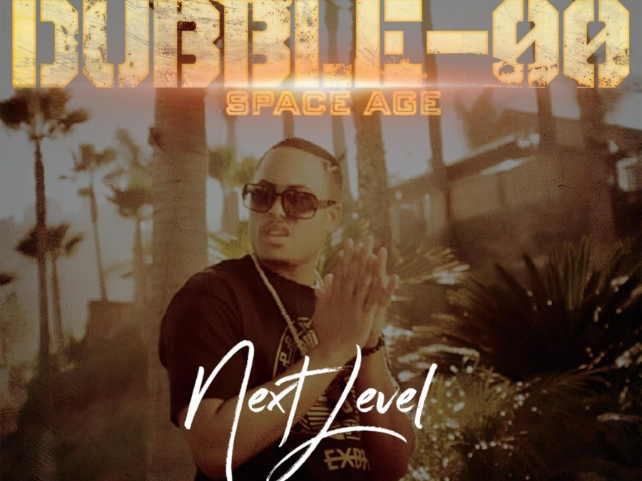 New Album – Dubble-OO SpaceAge – Next Level