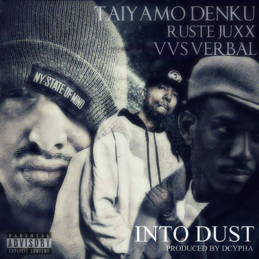 "New Music –  Taiyamo Denku ft VVS Verbal & Ruste Juxx – ""Into Dust"""