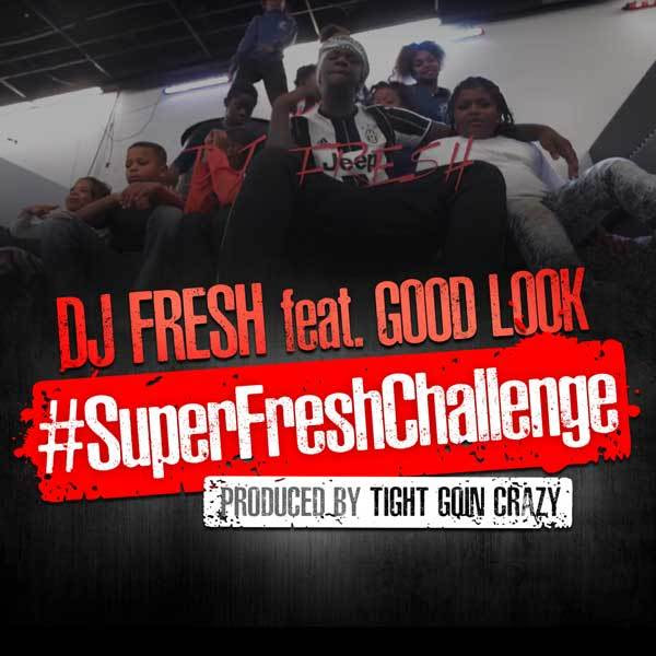 New Music – DJ Fresh Ft. Lil B (GoodLook) #SuperFresh Challenge