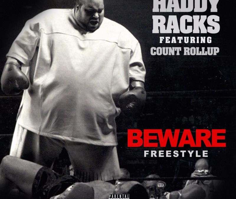 "New Music – Haddy Racks ft. Count RollUp ""Beware""  [Freestyle]"