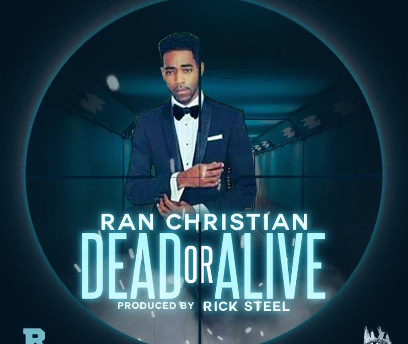 "New Music – Ran Christian ""Dead Or Alive"""