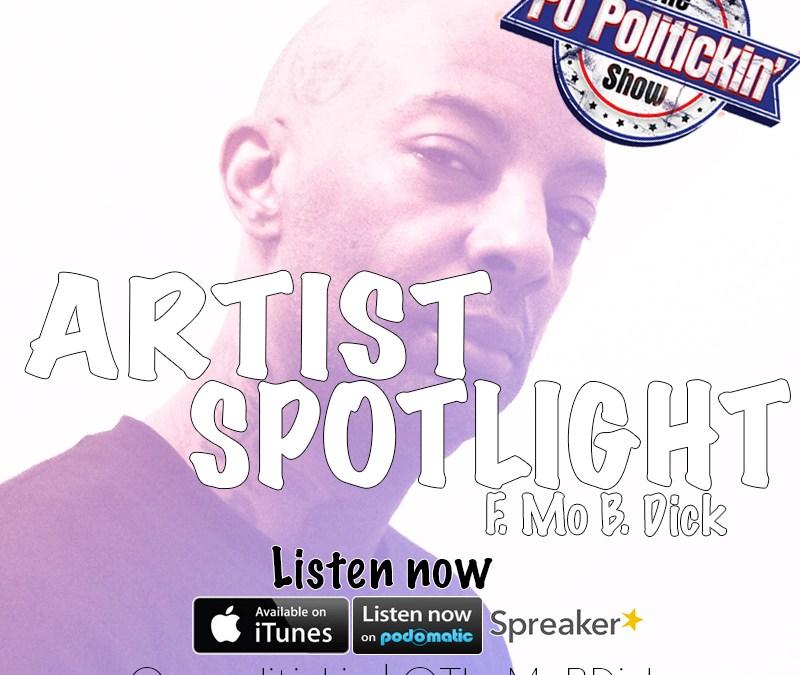 [Podcast] Artist Spotlight – Mo B. Dick @TheMoBDick