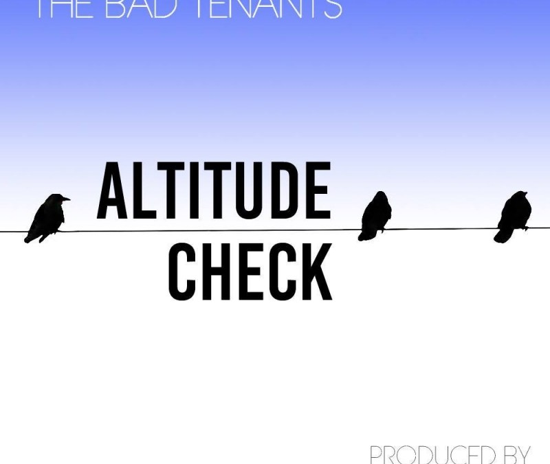 [Audio] The Bad Tenants – Altitude Check @hiphoptenants